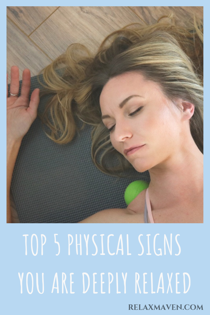 Top 5 Physical Signs You Are Deeply Relaxed