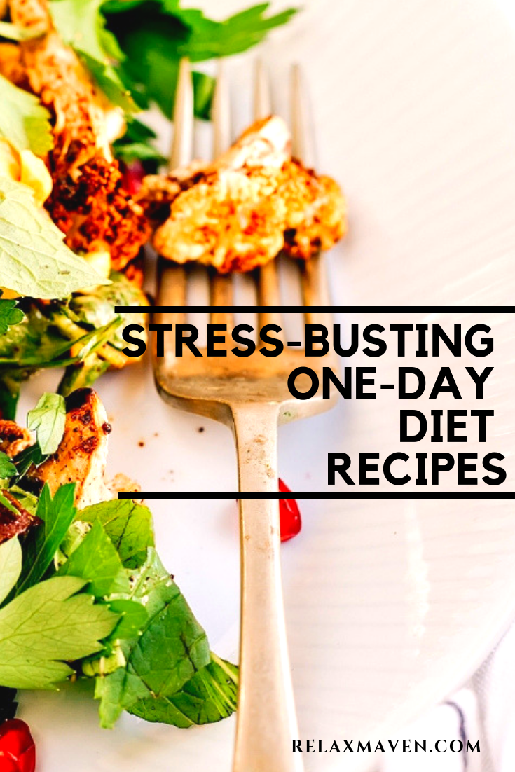 Stress-Busting One-Day Diet Recipes