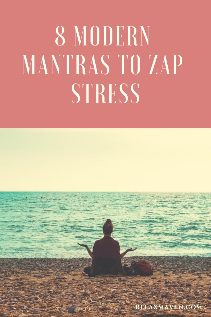 8 Modern Mantras to Zap Stress