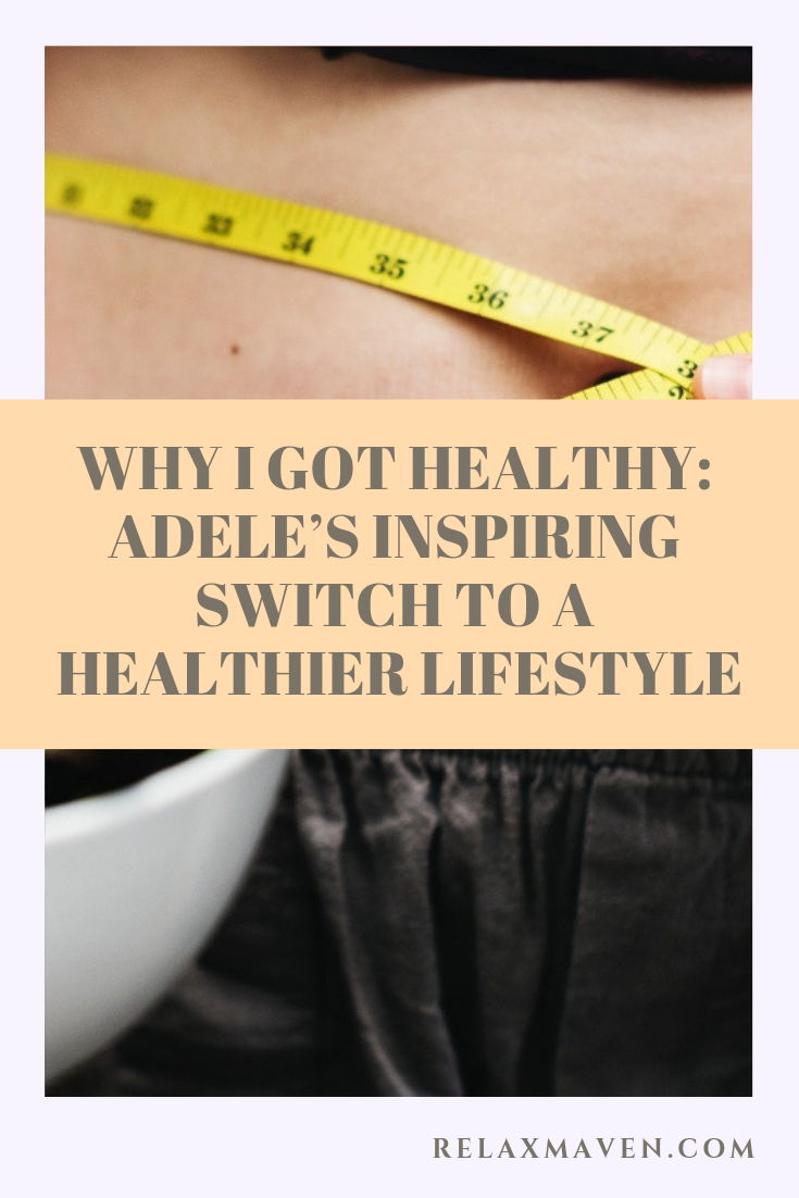 Why I Got Healthy: Adele's Inspiring Switch to a Healthier Lifestyle