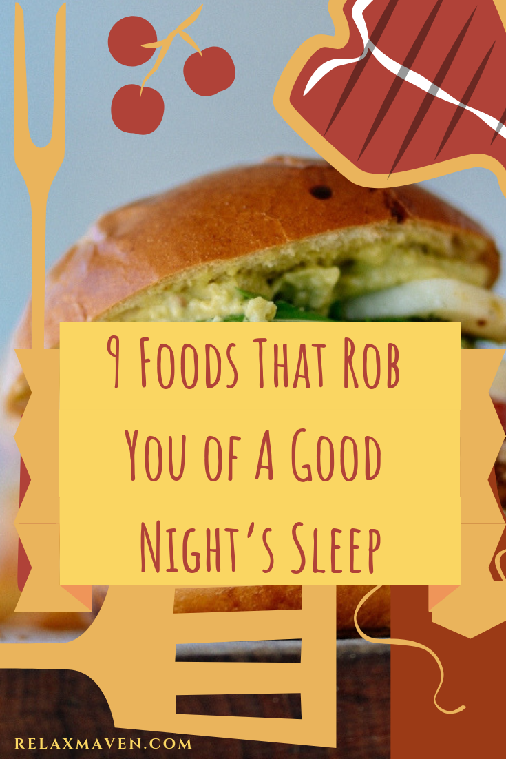 9 Foods That Rob You of A Good Night's Sleep