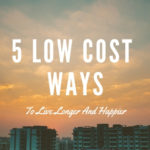 5 Low-Cost Ways to Live Longer and Happier