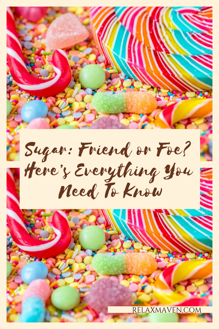 Sugar: Friend or Foe? Here's Everything You Need To Know