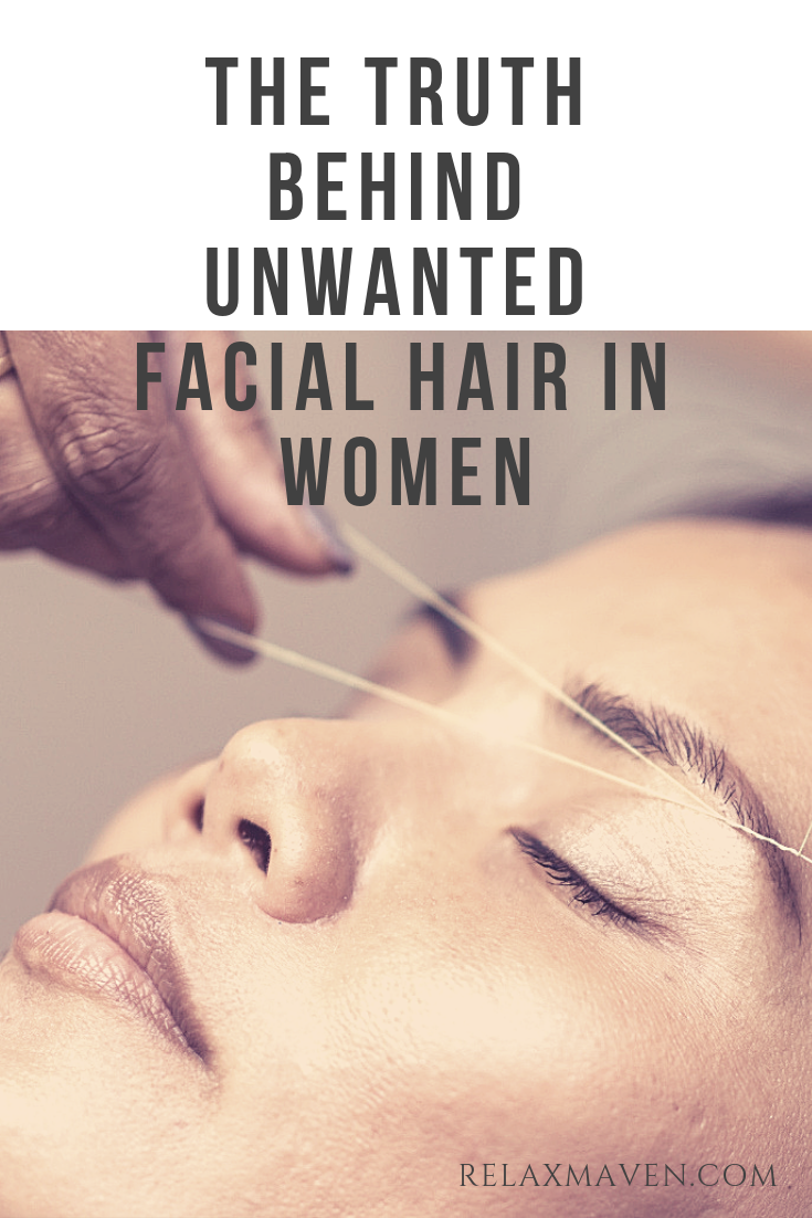 The Truth Behind Unwanted Facial Hair in Women