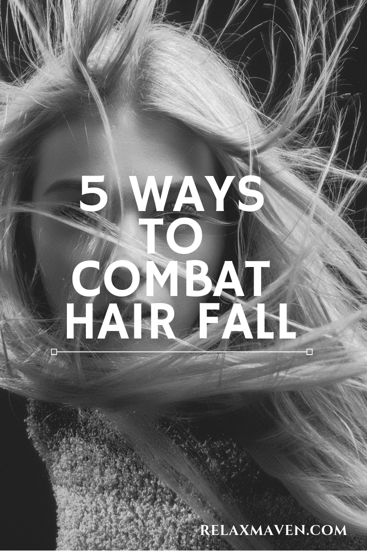 5 Ways To Combat Hair Fall