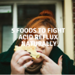 5 Foods To Fight Acid Reflux Naturally