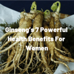 Ginseng's 7 Powerful Health Benefits For Women