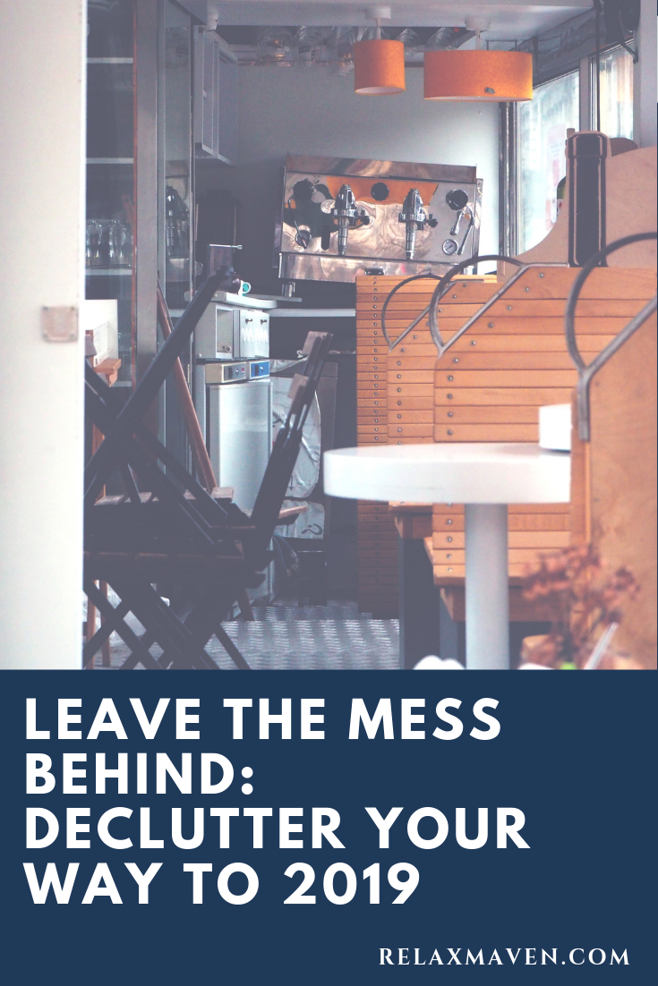 Leave The Mess Behind: Declutter Your Way To 2019