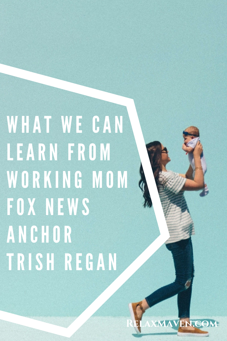 What We Can Learn From Working Mom FOX News Anchor Trish Regan