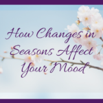How Changes in Seasons Affect Your Mood