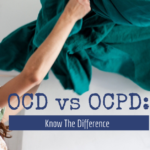 OCD vs OCPD: Know The Difference