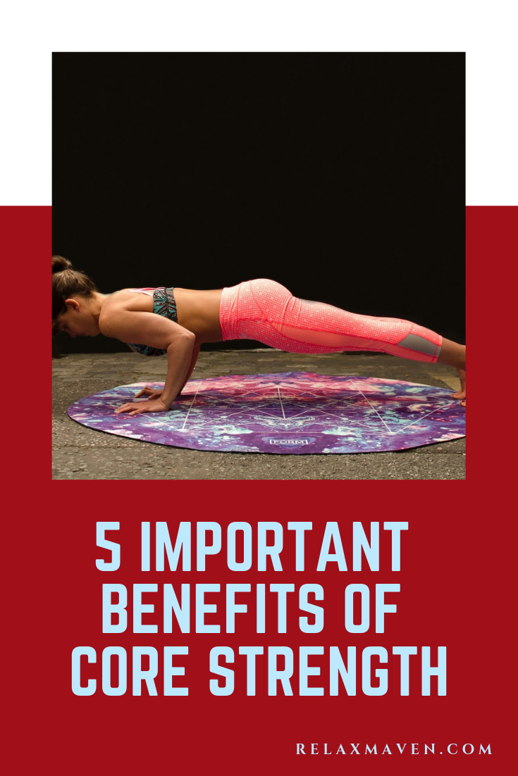 5 Important Benefits Of Core Strength