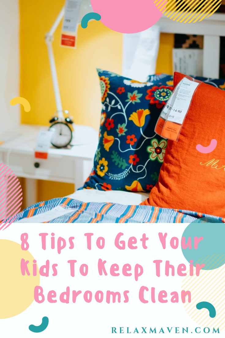 8 Tips To Get Your Kids To Keep Their Bedrooms Clean
