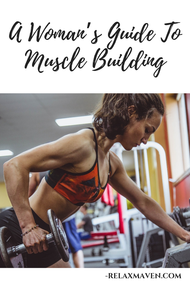 A Woman's Guide To Muscle Building