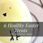 6 Healthy Easter Treats For The Whole Family