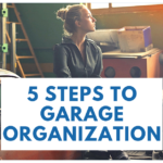5 Steps To Garage Organization