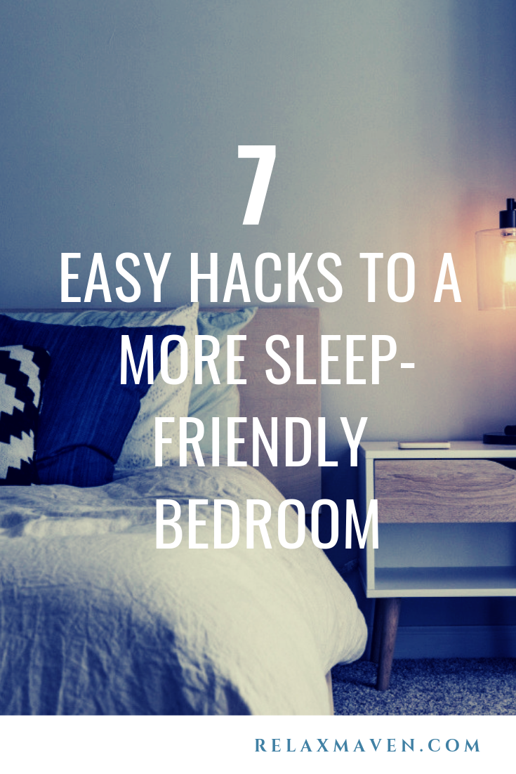 7 Easy Hacks To A More Sleep-Friendly Bedroom