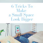 6 Tricks To Make a Small Space Look Bigger