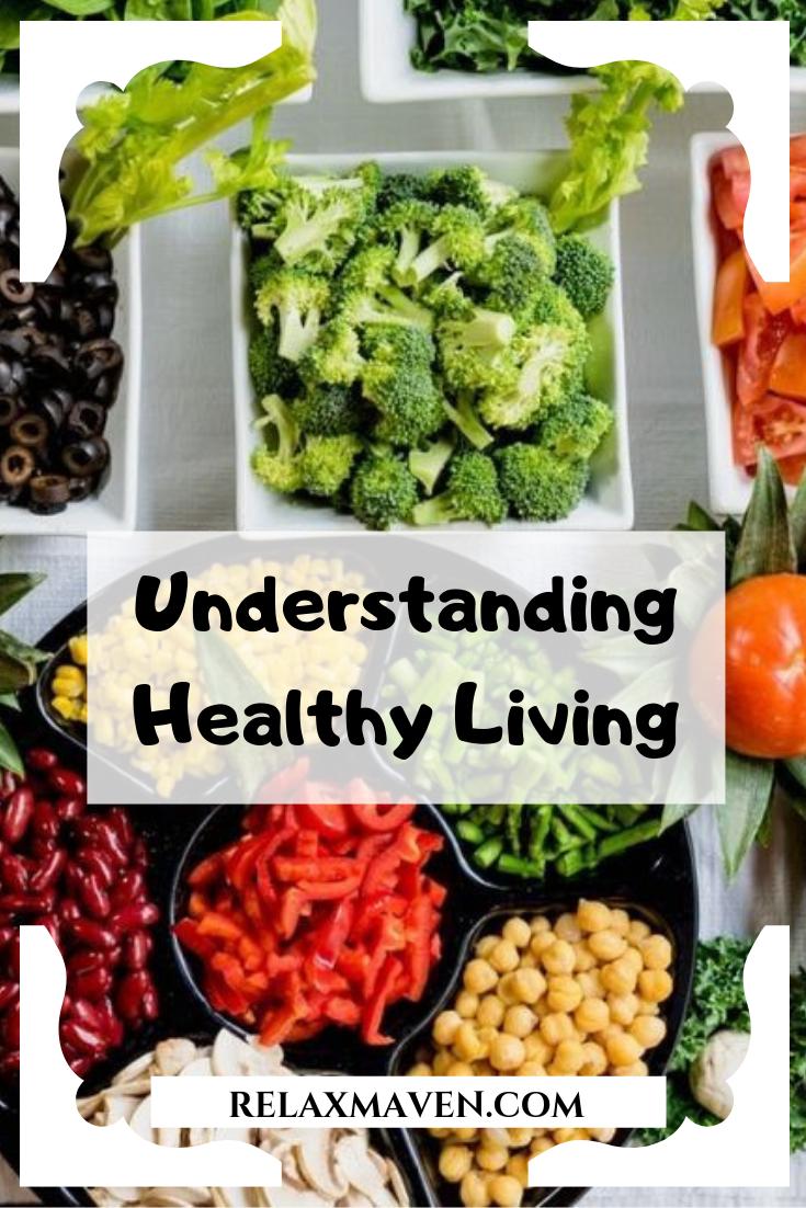 Understanding Healthy Living