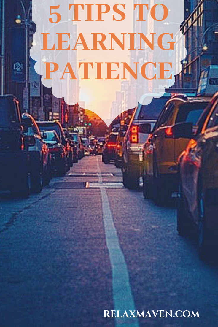 5 Tips To Learning Patience