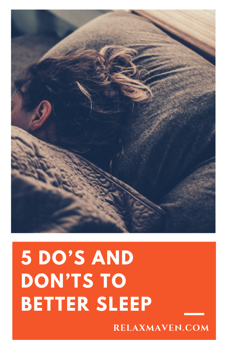 5 Do's and Don'ts to Better Sleep