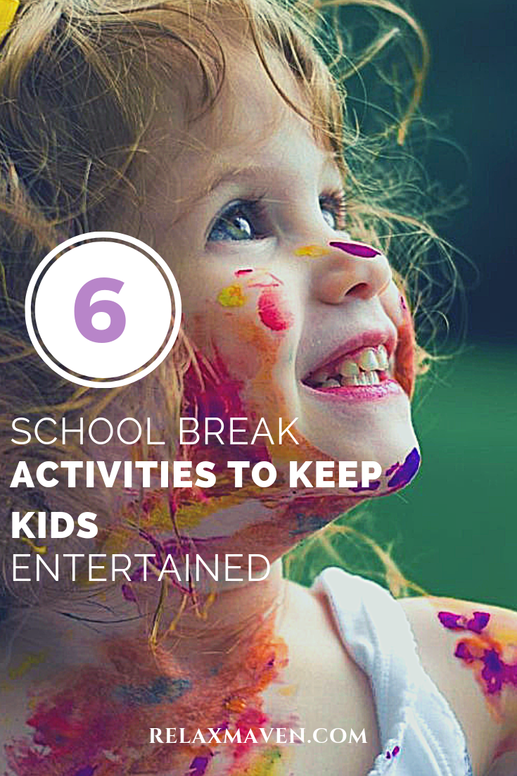 6 School Break Activities To Keep Kids Entertained