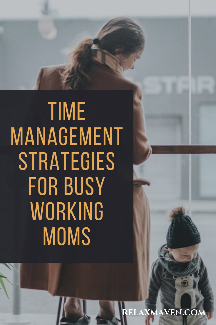 Time Management Strategies For Busy Working Moms