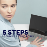 5 Steps To Survive a Panic Attack