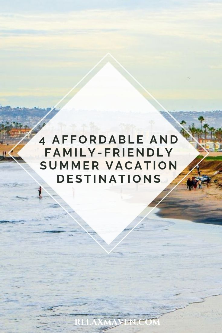 4 Affordable and Family-Friendly Summer Vacation Destinations