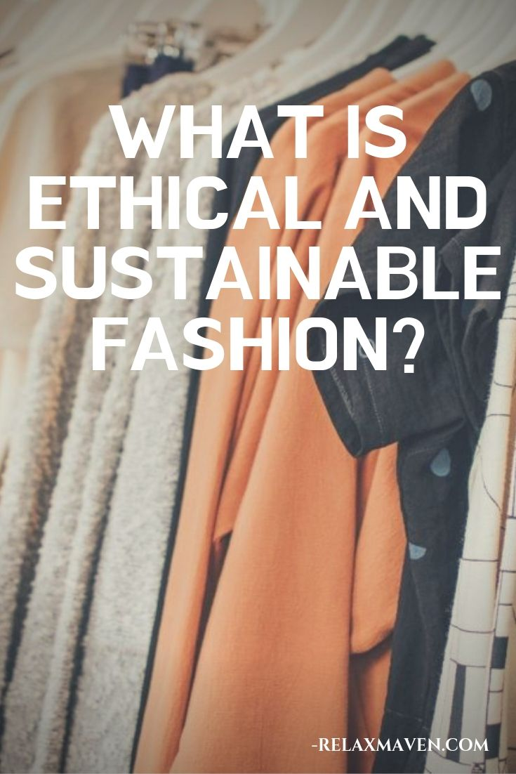 What is Ethical and Sustainable Fashion?