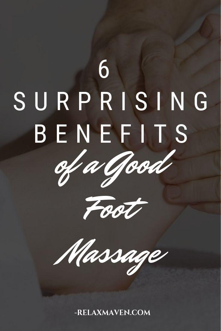6 Surprising Benefits of a Good Foot Massage