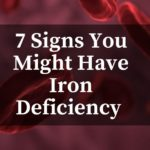 7 Signs You Might Have Iron Deficiency