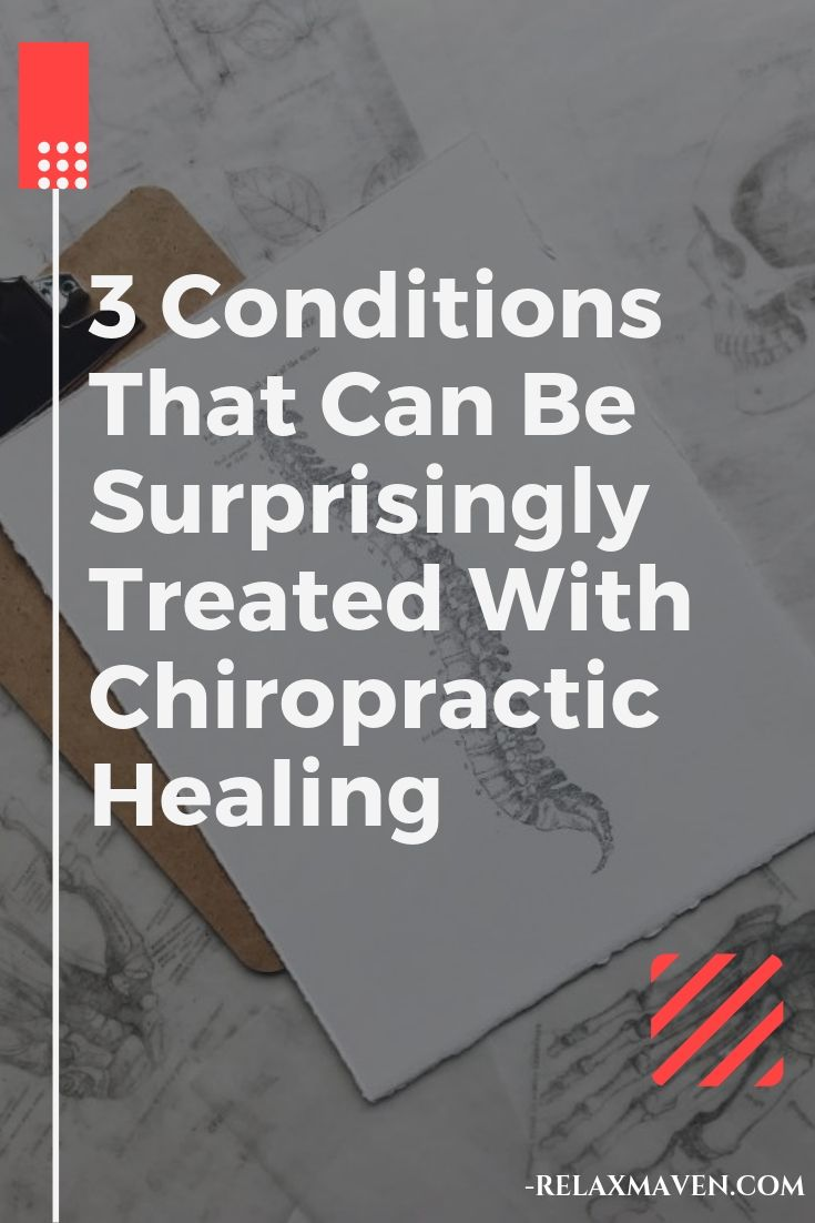 3 Conditions That Can Be Surprisingly Treated With Chiropractic Healing
