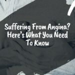 Suffering From Angina? Here's What You Need To Know